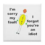 Your'e An Idiot Tile Coaster