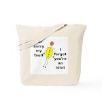 Your'e An Idiot Tote Bag