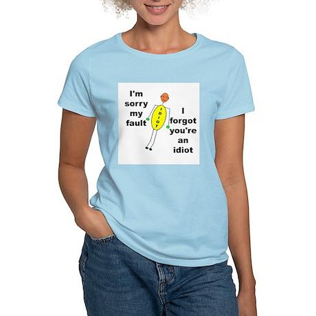 Your'e An Idiot Women's Light T-Shirt