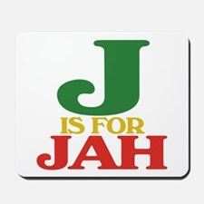 J is for Jah Mousepad