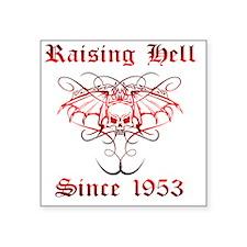 "Raising Hell Since 1953 Square Sticker 3"" x 3"""