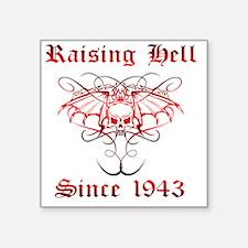 "Raising Hell Since 1943 Square Sticker 3"" x 3"""