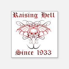 "Raising Hell Since 1933 Square Sticker 3"" x 3"""