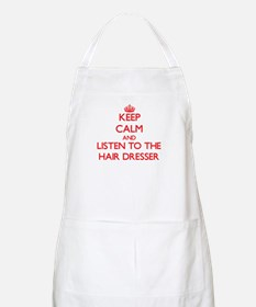 Keep Calm and Listen to the Hair Dresser Apron