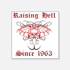 "Raising Hell Since 1963 Square Sticker 3"" x 3"""