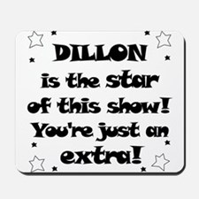 Dillon is the star Mousepad