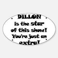 Dillon is the star Oval Decal