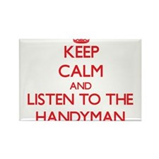 Keep Calm and Listen to the Handyman Magnets