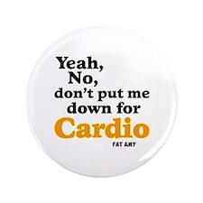 """No Cardio 3.5"""" Button"""