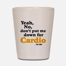 No Cardio Shot Glass