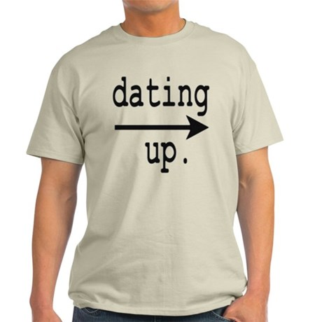 Dating Up Light T-Shirt