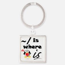 Home is Where the Heart Is! Square Keychain