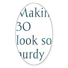 Makin' 30 look so purdy Decal