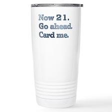Now 21. Go ahead. Card  Travel Mug