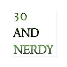 "30 and nerdy Square Sticker 3"" x 3"""