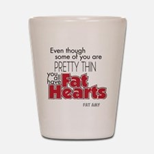 Fat Hearts version 2 Shot Glass