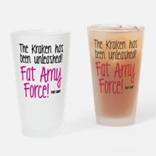 Fat Amy Force Drinking Glass