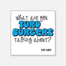 """Turd Burgers Square Sticker 3"""" x 3"""""""