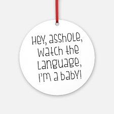 Watch The Language Round Ornament