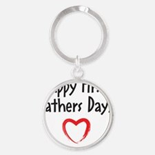 Happy First Fathers Day! Round Keychain