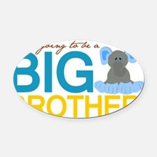 I am going to be a Big Brother Oval Car Magnet
