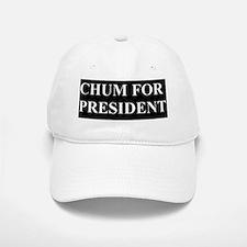 Chum for President Baseball Baseball Cap