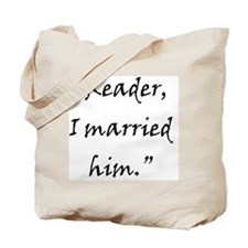 Reader, I married him. Tote Bag