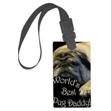 Worlds Best Pug Daddy Luggage Tag