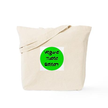 Vegans Taste Better! Tote Bag