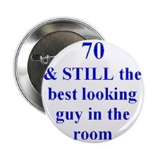 """70 still best looking 3 2.25"""" Button"""