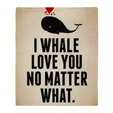 I Whale Love You No Matter What Throw Blanket