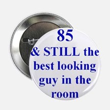 """85 still best looking 3 2.25"""" Button"""