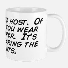 You're the host.  Of course you we Mug