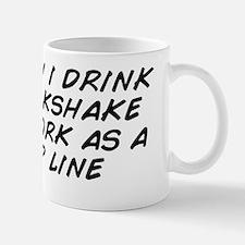 who knew i drink your milkshake would w Mug