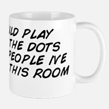 you could play connect the dots with th Mug