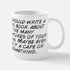 We should write a comic book about the  Mug