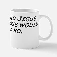 What would Jesus do?  ...  Jesus would  Mug