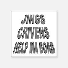 "Jings Crivens Help Ma Boab Square Sticker 3"" x 3"""