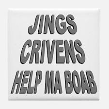 Jings Crivens Help Ma Boab Tile Coaster