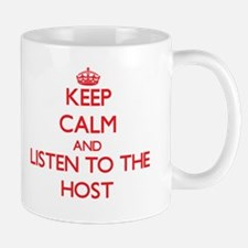 Keep Calm and Listen to the Host Mugs