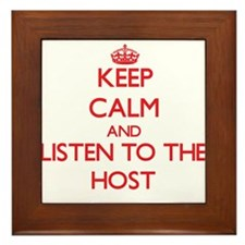 Keep Calm and Listen to the Host Framed Tile