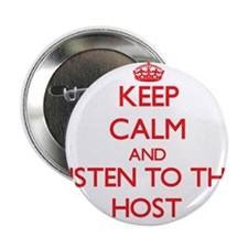 """Keep Calm and Listen to the Host 2.25"""" Button"""
