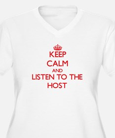 Keep Calm and Listen to the Host Plus Size T-Shirt