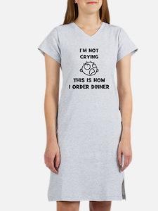 FIN-not-crying-dinner-CROP Women's Nightshirt