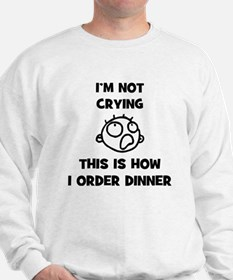 FIN-not-crying-dinner-CROP Sweatshirt