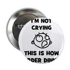 "FIN-not-crying-dinner-CROP 2.25"" Button"