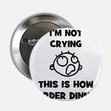 """FIN-not-crying-dinner-CROP 2.25"""" Button"""