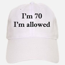 70 Im allowed 1 Baseball Baseball Cap