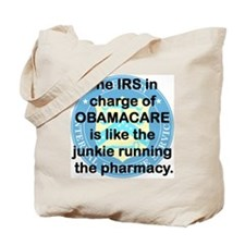 THE IRS IN CHARGE OF OBAMACARE Tote Bag