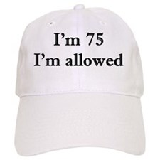 75 Im allowed 1 Baseball Baseball Cap